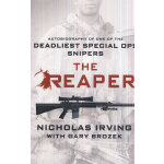 The Reaper: Autobiography of One of the Deadliest Special Ops Snipers (ISBN=9781250045447)