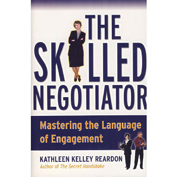 THE SKILLED NEGOTIATOR: MASTERING THE LANGUAGE OF ENGAGEMENT(有技巧的谈判者:掌握交谈的语言)