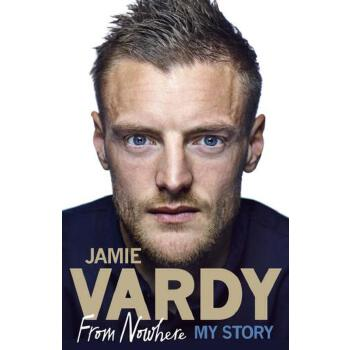 《Jamie Vardy: From Nowhere, My Story 杰米·