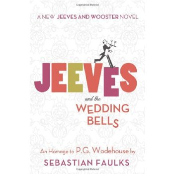Jeeves and the Wedding Bells    ISBN:9781250047595