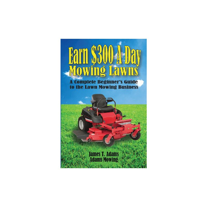 lawns: a complete beginner's guide to the lawn mowing business