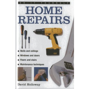 do-it-yourself: home repairs: a practical illustrated guide to