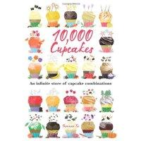 英文原版 杯子蛋糕全集 10,000 Cupcakes An Infinite Store of Cupcake Combinations