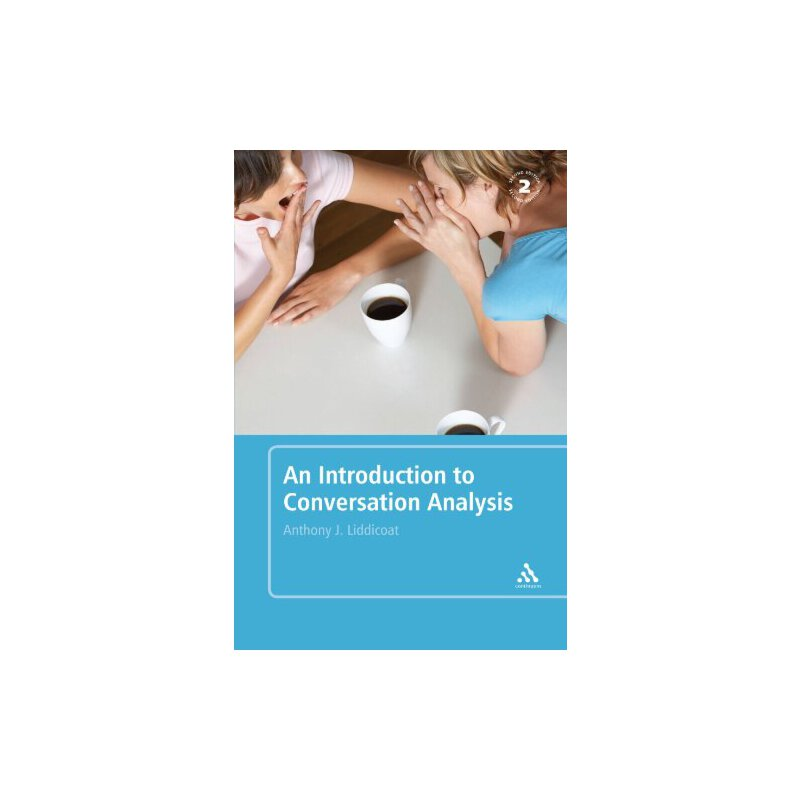 an introduction to conversation analysis 2e: second edition [isb图片