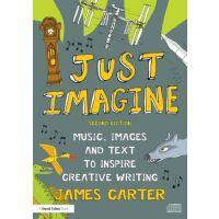 【预订】Just Imagine: Music, Images and Text to Inspire Creative Writing