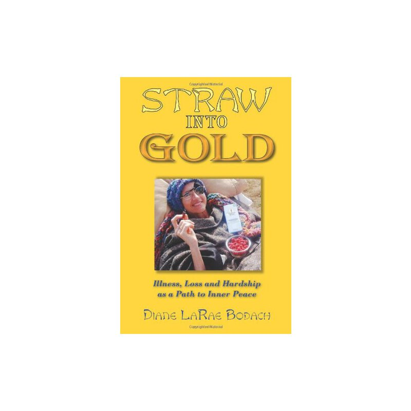 《Straw Into Gold: Illness, Loss and Hardship a