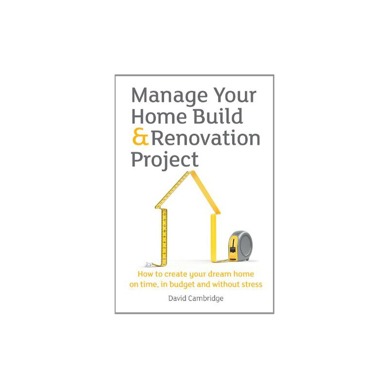 manage your home build & renovation project: how to create your