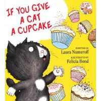 If You Give…系列:If You Give a Cat a Cupcake 要是你给猫吃杯子蛋糕(精装) ISBN9780060283247