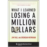 What I Learned Losing a Million Dollars (Columbia Business School Publishing) [ISBN: 978-0231164689]