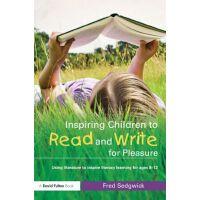 【预订】Inspiring Children to Read and Write for Pleasure: Using Literature to Inspire ...