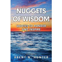 Nuggets of Wisdom: Quotes to Ponder and Inspire [ISBN: 978-0985882181]