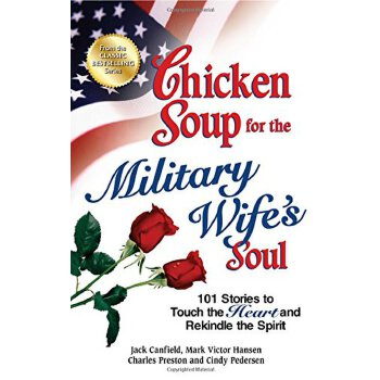 (第三方)Chicken Soup for the Military Wife's Soul: 101 Stories to Touch the Heart and Rekindle the Spirit (Chicken Soup for the Soul) [ISBN: 978-1623610289]