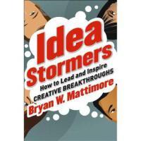 【预订】Idea Stormers: How to Lead and Inspire Creative Breakthroughs 9781118134276